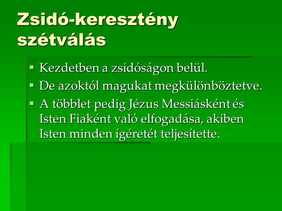 Zsidó-keresztény szétválás  Kezdetben a zsidóságon belül.