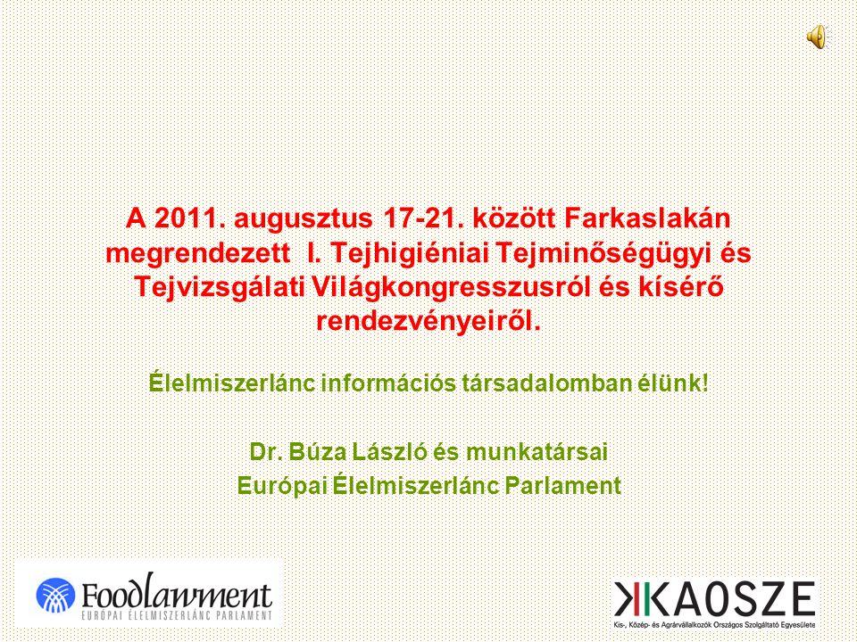 A 2011. augusztus 17-21. között Farkaslakán megrendezett I. Tejhigiéniai Tejminőségügyi és Tejvizsgálati Világkongresszusról és kísérő rendezvényeiről