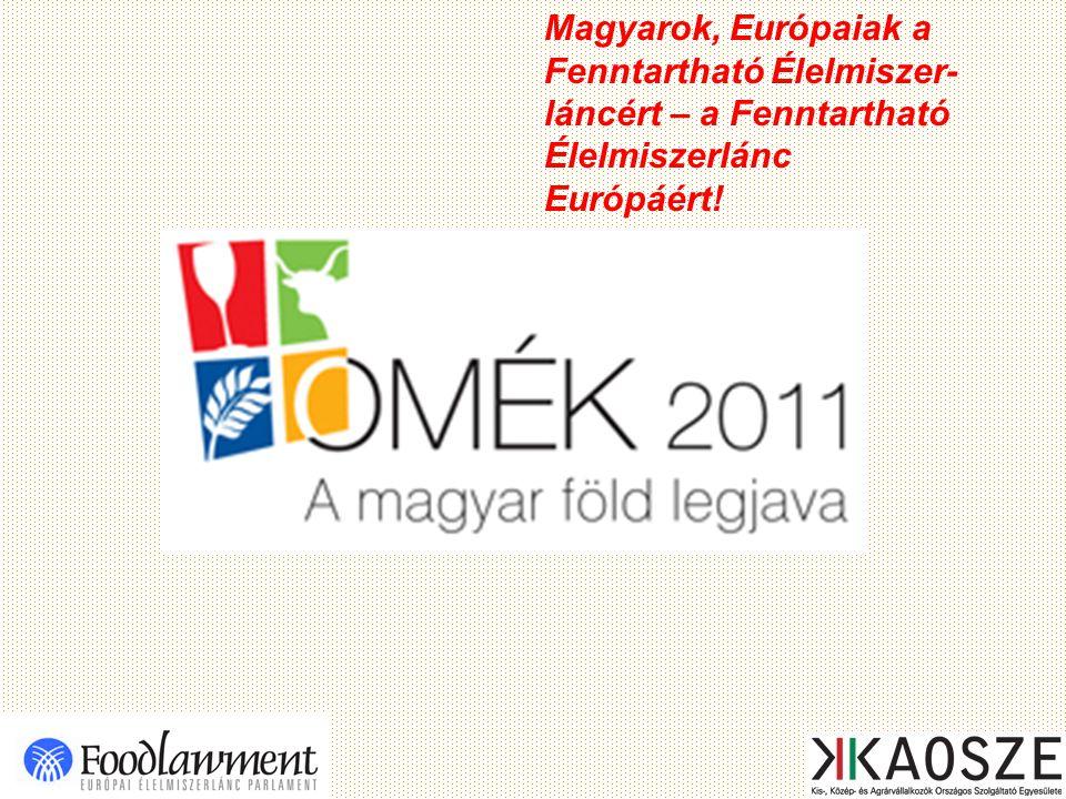 Magyarok, Európaiak a Fenntartható Élelmiszer- láncért – a Fenntartható Élelmiszerlánc Európáért!