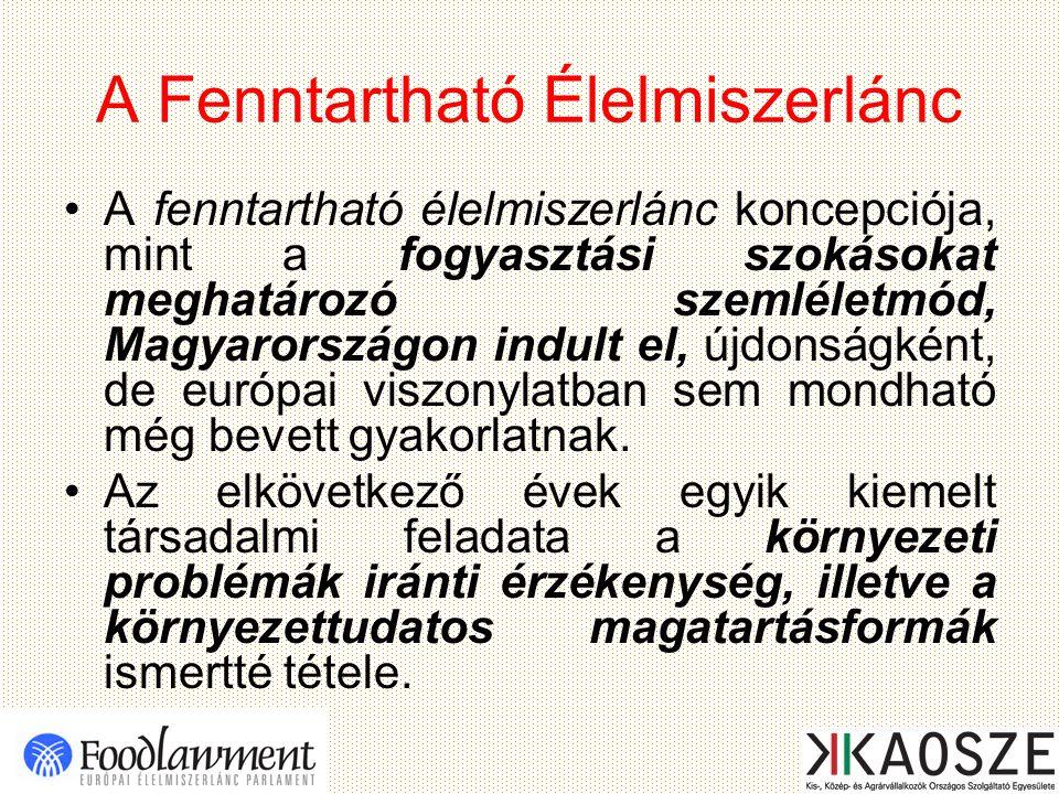 A Fenntartható Élelmiszerlánc A fenntartható élelmiszerlánc koncepciója, mint a fogyasztási szokásokat meghatározó szemléletmód, Magyarországon indult el, újdonságként, de európai viszonylatban sem mondható még bevett gyakorlatnak.