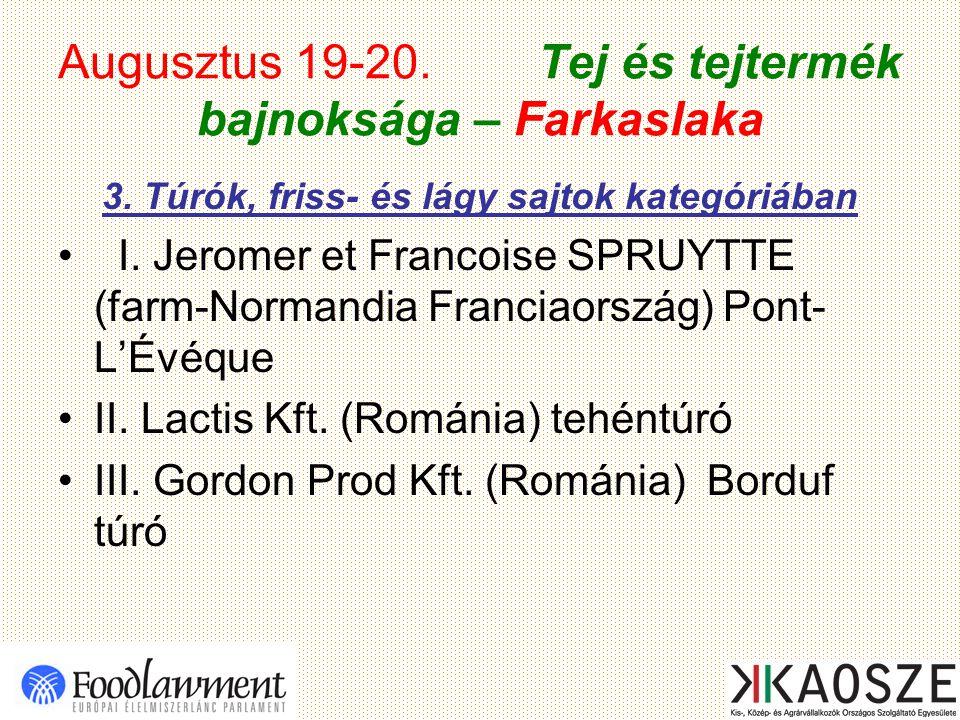 Augusztus 19-20. Tej és tejtermék bajnoksága – Farkaslaka 3.