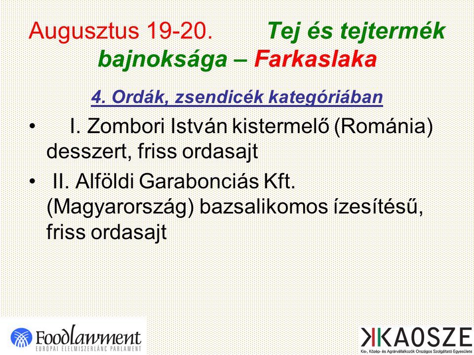 Augusztus 19-20. Tej és tejtermék bajnoksága – Farkaslaka 4.