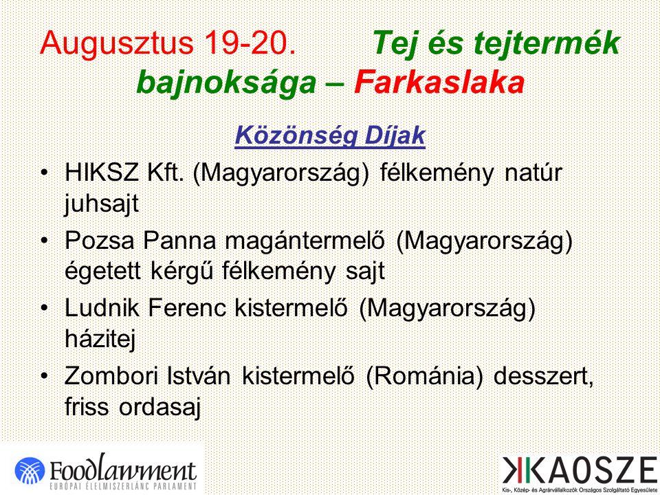 Augusztus 19-20. Tej és tejtermék bajnoksága – Farkaslaka Közönség Díjak HIKSZ Kft.