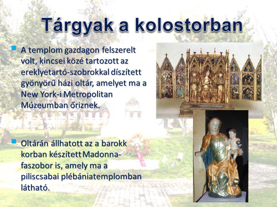  A templom gazdagon felszerelt volt, kincsei közé tartozott az ereklyetartó-szobrokkal díszített gyönyörű házi oltár, amelyet ma a New York-i Metropo