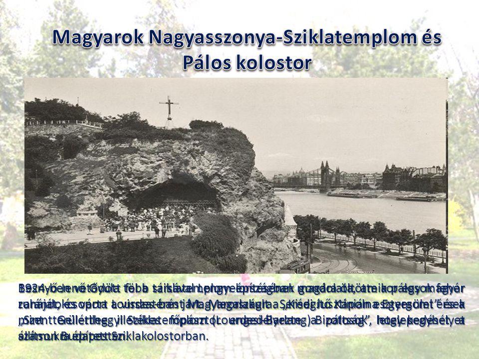 """1924-ben vetődött fel a sziklatemplom építésének gondolata, amikor egy magyar zarándokcsoport Lourdes-ban járt. Megalakult a """"Kisegítő Kápolna Egyesül"""