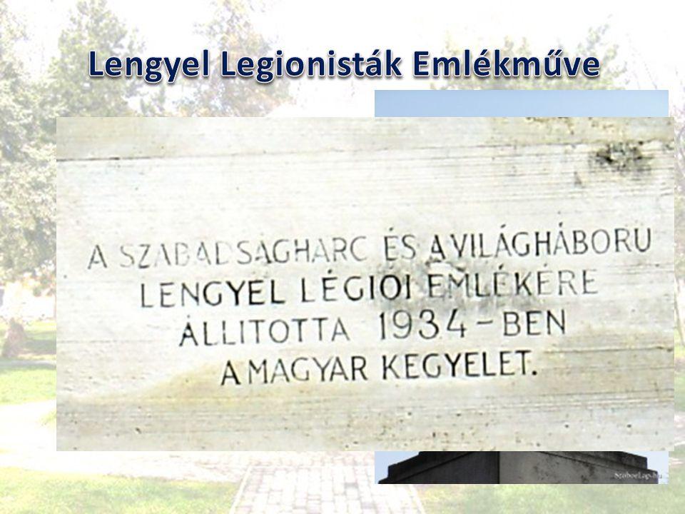 Pankotai Farkas Béla alkotása. 1928-ban megtervezte és 1935. március 24-én ünnepélyesen felavatták a lengyel légionisták emlékszobrát. Az emlékmű körü
