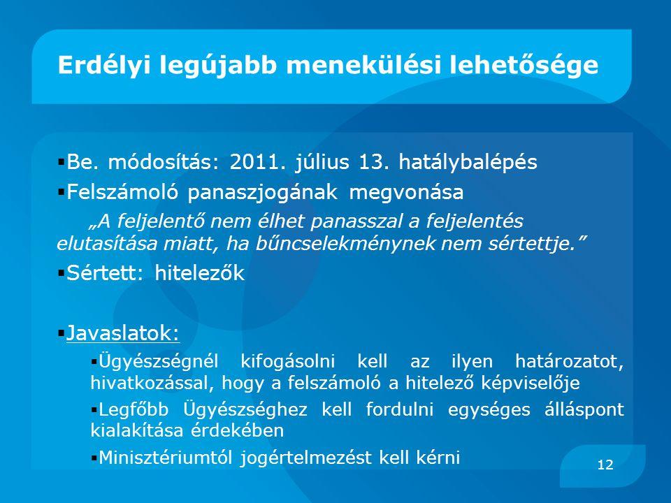 """Erdélyi legújabb menekülési lehetősége  Be. módosítás: 2011. július 13. hatálybalépés  Felszámoló panaszjogának megvonása """"A feljelentő nem élhet pa"""