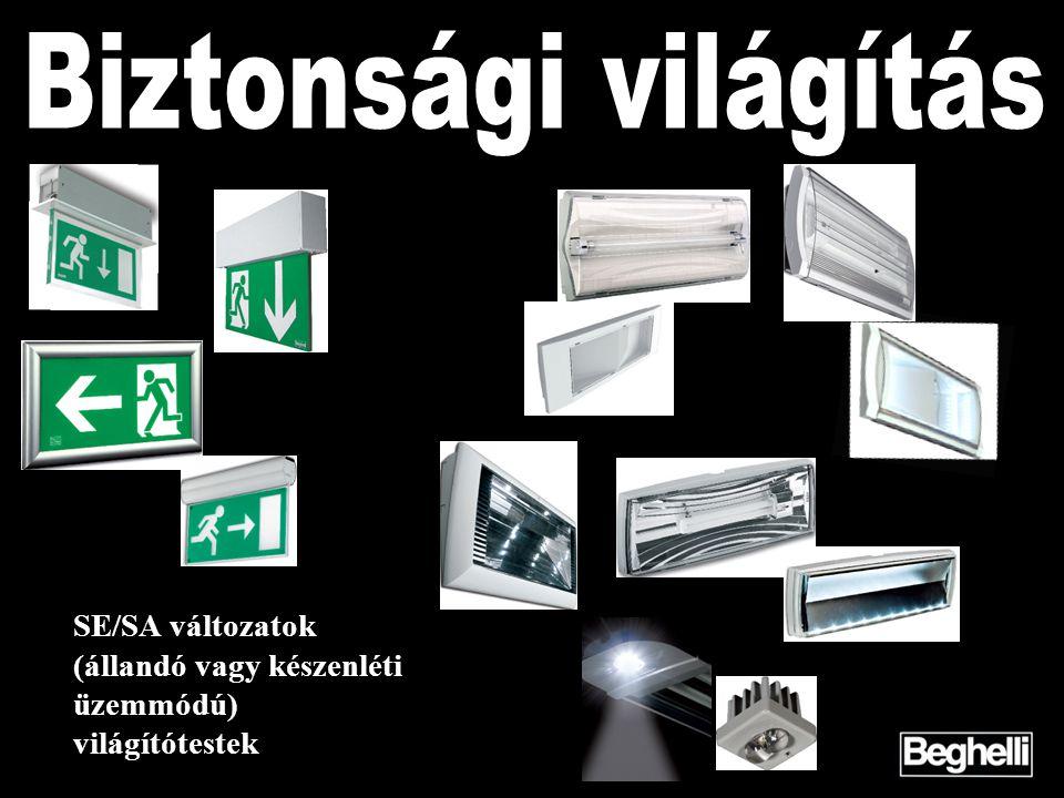 SE/SA változatok (állandó vagy készenléti üzemmódú) világítótestek