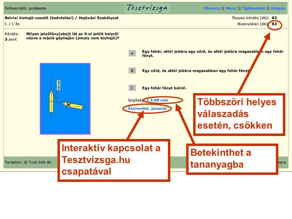 Többszöri helyes válaszadás esetén, csökken Interaktív kapcsolat a Tesztvizsga.hu csapatával Betekinthet a tananyagba