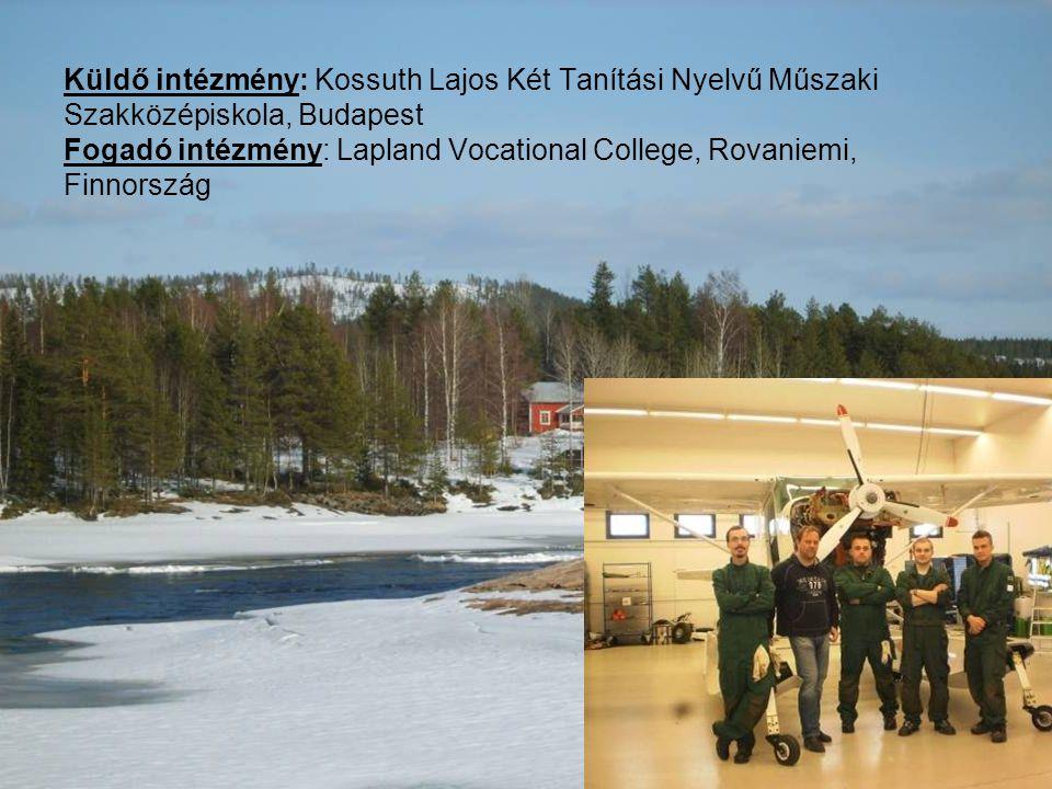 Küldő intézmény: Kossuth Lajos Két Tanítási Nyelvű Műszaki Szakközépiskola, Budapest Fogadó intézmény: Lapland Vocational College, Rovaniemi, Finnorsz