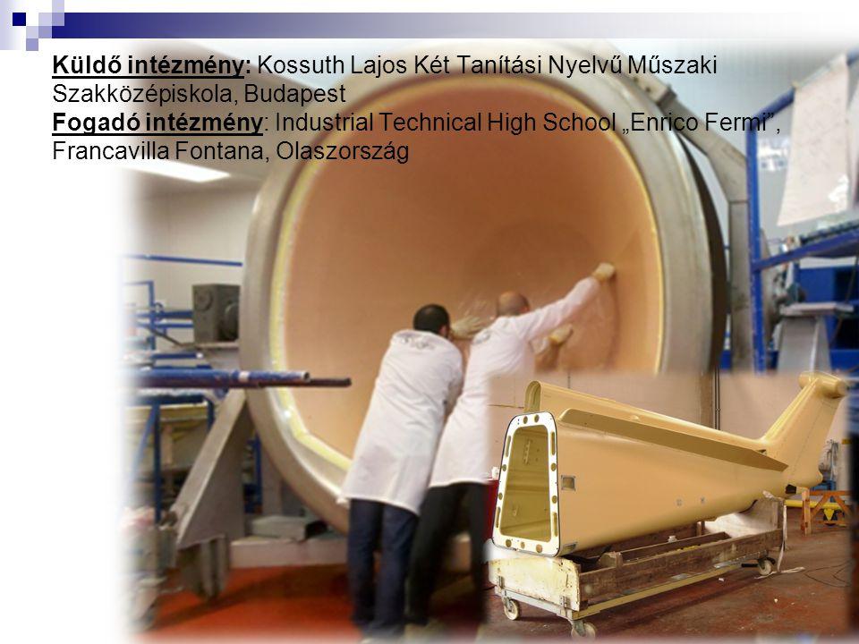 """Küldő intézmény: Kossuth Lajos Két Tanítási Nyelvű Műszaki Szakközépiskola, Budapest Fogadó intézmény: Industrial Technical High School """"Enrico Fermi"""""""