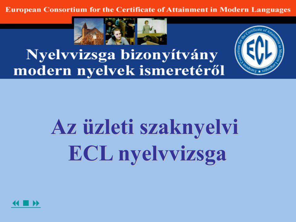  Az üzleti szaknyelvi ECL nyelvvizsga ECL nyelvvizsga