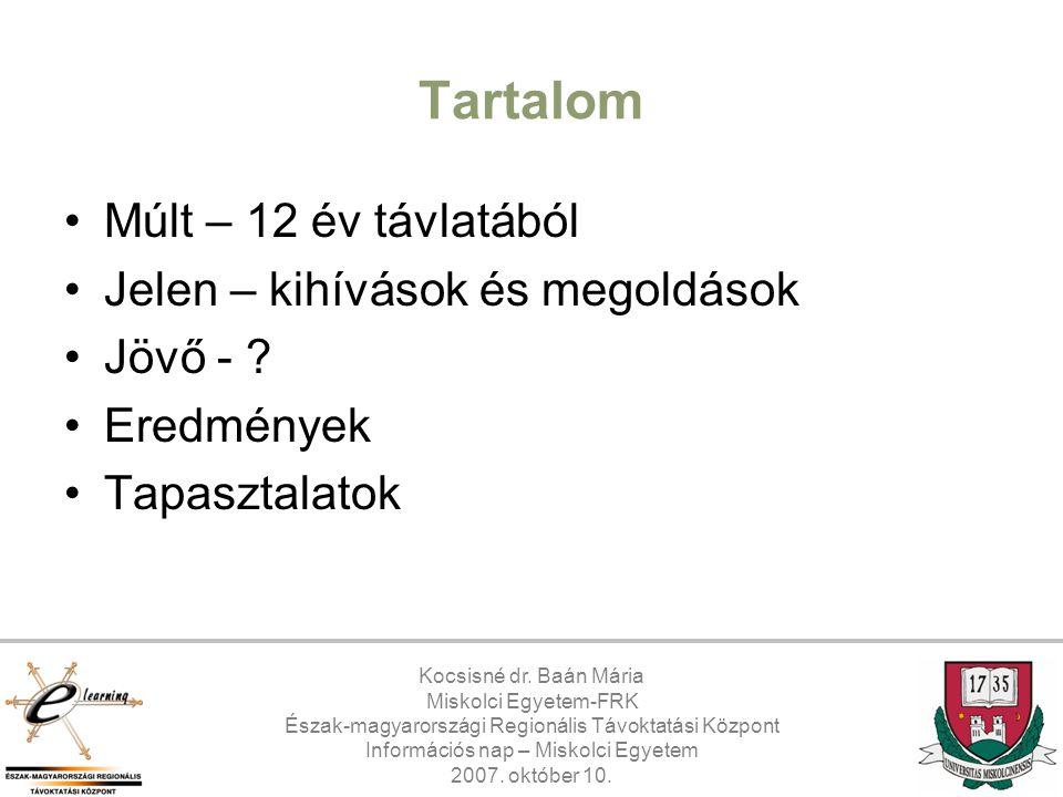 Miskolci Egyetem-FRK Észak-magyarországi Regionális Távoktatási Központ Információs nap – Miskolci Egyetem 2007.