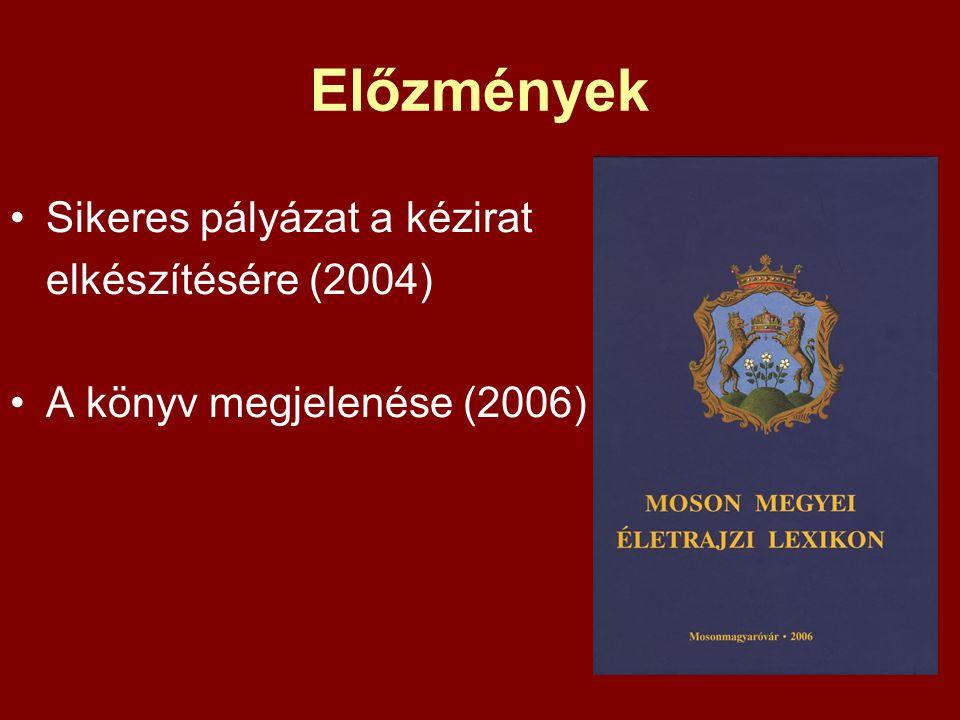 Előzmények Sikeres pályázat a kézirat elkészítésére (2004) A könyv megjelenése (2006)