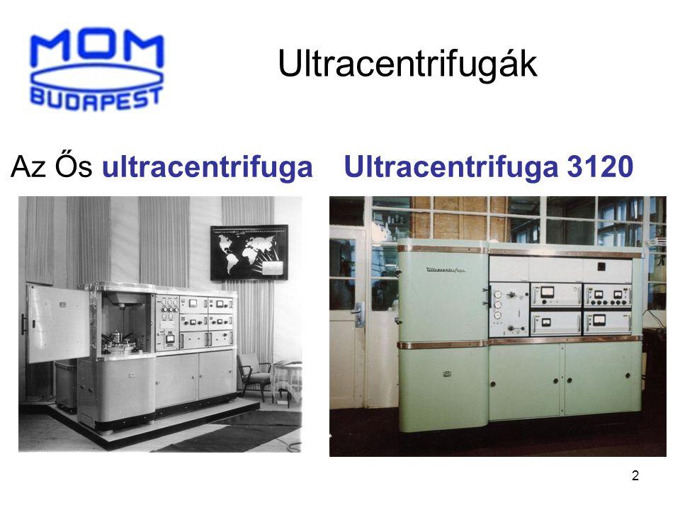 2 Ultracentrifugák Az Ős ultracentrifugaUltracentrifuga 3120