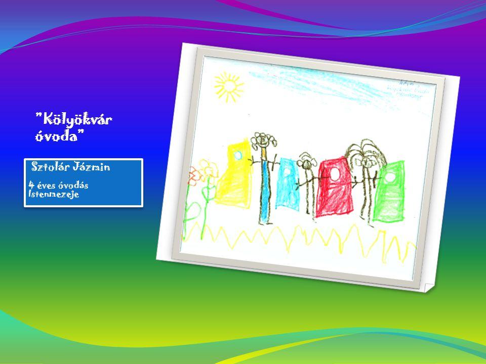 Sztolár Jázmin 4 éves óvodás Istenmezeje Sztolár Jázmin 4 éves óvodás Istenmezeje