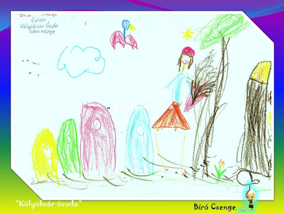 """"""" """" Kölyökvár óvoda Bíró Szelesztina 6 éves óvodás Istenmezeje Bíró Szelesztina 6 éves óvodás Istenmezeje"""