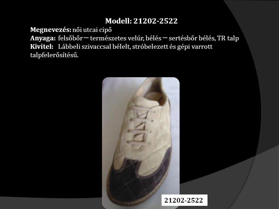 Modell: 21202-2522 Megnevezés: női utcai cipő Anyaga: felsőbőr ─ természetes velúr, bélés ─ sertésbőr bélés, TR talp Kivitel: Lábbeli szivaccsal bélel