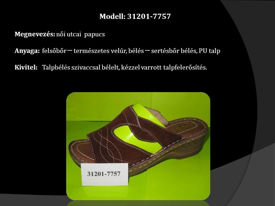 Modell: 31201-7757 Megnevezés: női utcai papucs Anyaga: felsőbőr ─ természetes velúr, bélés ─ sertésbőr bélés, PU talp Kivitel: Talpbélés szivaccsal bélelt, kézzel varrott talpfelerősítés.