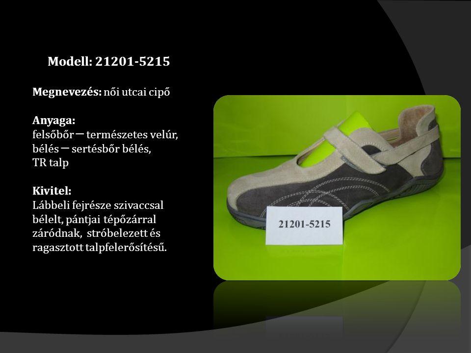 Modell: 21201-5215 Megnevezés: női utcai cipő Anyaga: felsőbőr ─ természetes velúr, bélés ─ sertésbőr bélés, TR talp Kivitel: Lábbeli fejrésze szivaccsal bélelt, pántjai tépőzárral záródnak, stróbelezett és ragasztott talpfelerősítésű.