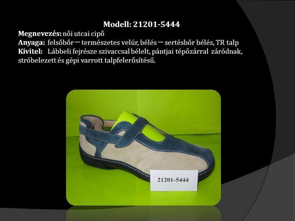 Modell: 21201-5444 Megnevezés: női utcai cipő Anyaga: felsőbőr ─ természetes velúr, bélés ─ sertésbőr bélés, TR talp Kivitel: Lábbeli fejrésze szivacc