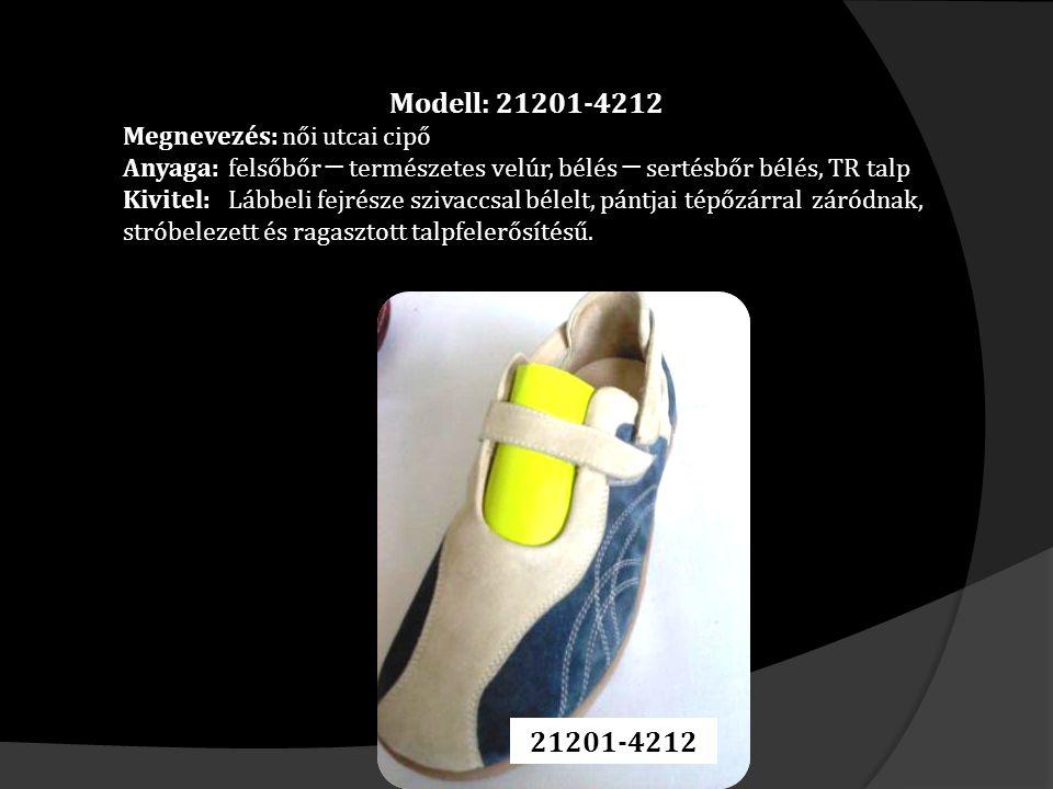 Modell: 21201-4212 Megnevezés: női utcai cipő Anyaga: felsőbőr ─ természetes velúr, bélés ─ sertésbőr bélés, TR talp Kivitel: Lábbeli fejrésze szivaccsal bélelt, pántjai tépőzárral záródnak, stróbelezett és ragasztott talpfelerősítésű.