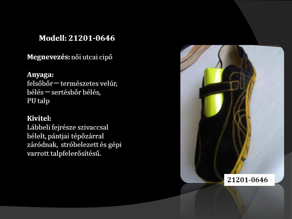 Modell: 21201-0646 Megnevezés: női utcai cipő Anyaga: felsőbőr ─ természetes velúr, bélés ─ sertésbőr bélés, PU talp Kivitel: Lábbeli fejrésze szivaccsal bélelt, pántjai tépőzárral záródnak, stróbelezett és gépi varrott talpfelerősítésű.