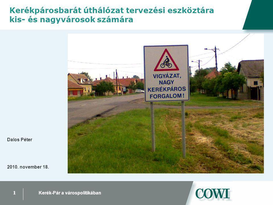 1 Kerék-Pár a várospolitikában Kerékpárosbarát úthálózat tervezési eszköztára kis- és nagyvárosok számára Dalos Péter 2010.