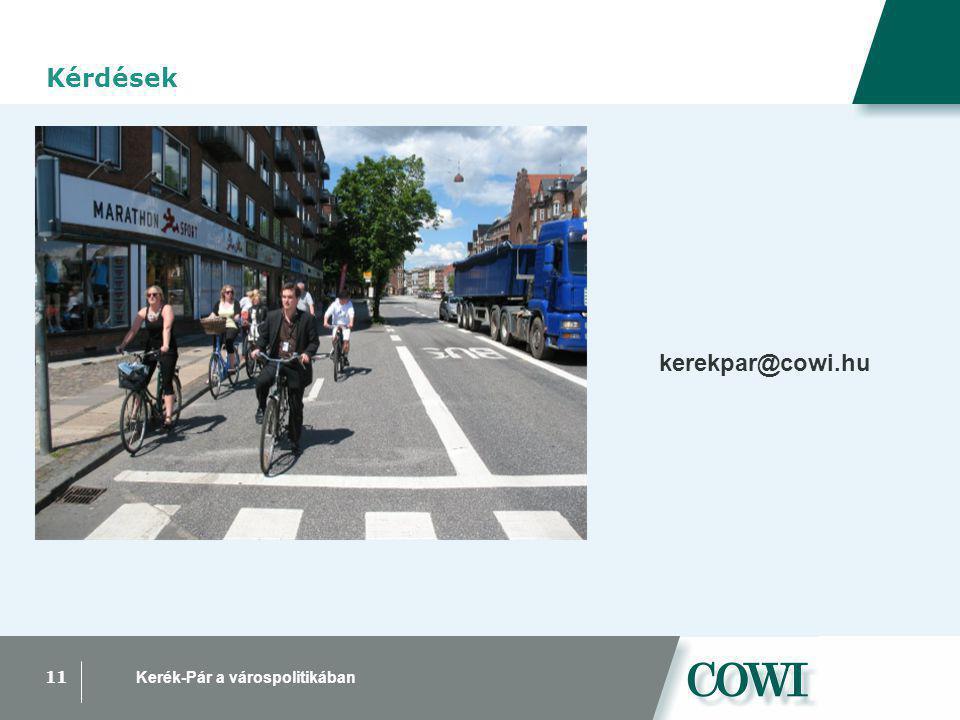 11 Kerék-Pár a várospolitikában Kérdések kerekpar@cowi.hu