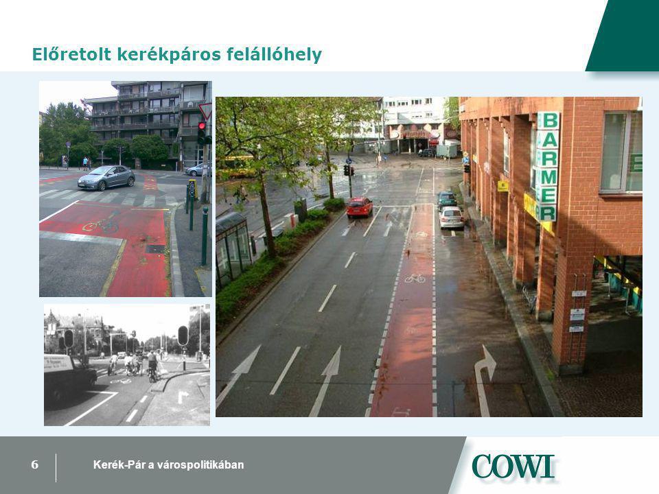 6 Kerék-Pár a várospolitikában Járműosztályozó, előretolt kerékpáros felállóhely Előretolt kerékpáros felállóhely