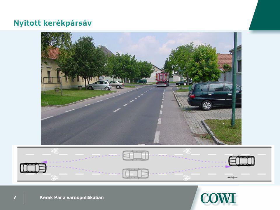 7 Kerék-Pár a várospolitikában Járműosztályozó, előretolt kerékpáros felállóhely Nyitott kerékpársáv