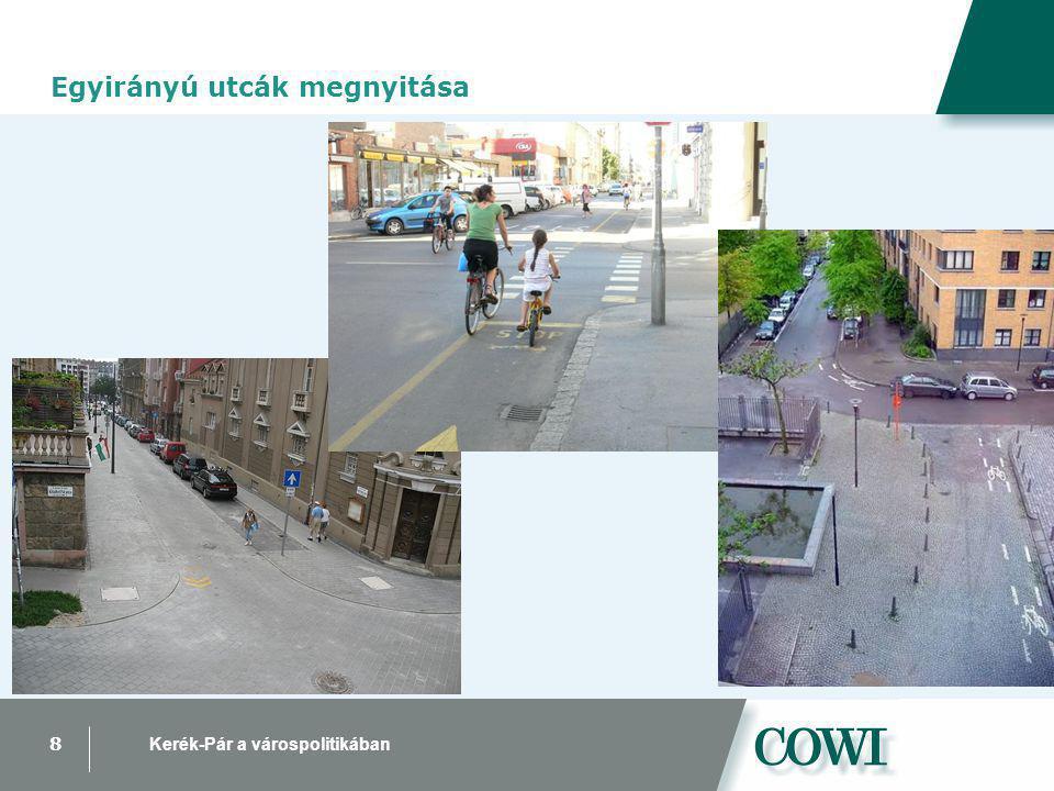 8 Kerék-Pár a várospolitikában Egyirányú utcák megnyitása