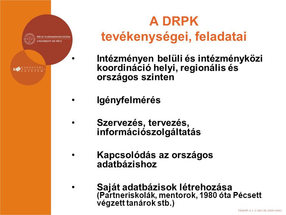 A DRPK kiemelt feladata A partneriskolai hálózat kialakítása, együttműködési megállapodások kötése, gyakorlatvezető mentorok biztosítása a tanárjelöltek (130) egyéni (összefüggő szakmai) gyakorlatához 50 partneriskola, 170 mentor A továbbképzési és a tanári mesterképzési igények felmérése A kérdőívek feldolgozása folyamatban.
