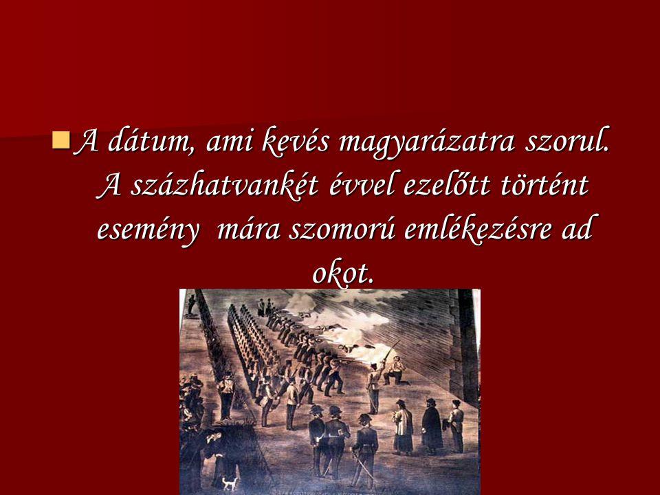 Miután Világosnál letették a fegyvert, befejeződött az 1848-49-es szabadságharc.