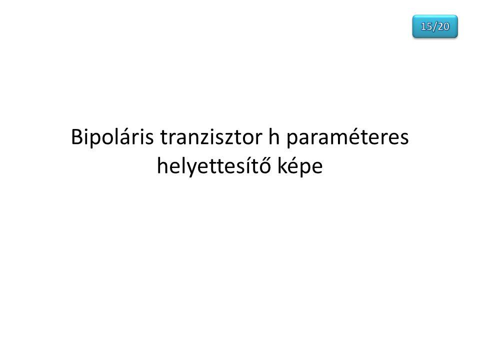 Bipoláris tranzisztor h paraméteres helyettesítő képe