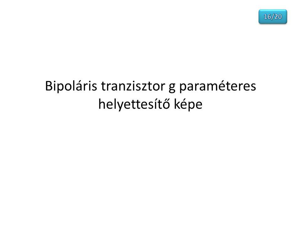 Bipoláris tranzisztor g paraméteres helyettesítő képe