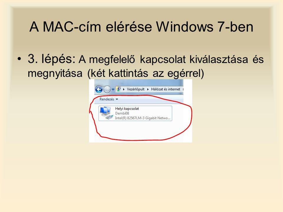 A MAC-cím elérése Windows 7-ben 3. lépés: A megfelelő kapcsolat kiválasztása és megnyitása (két kattintás az egérrel)
