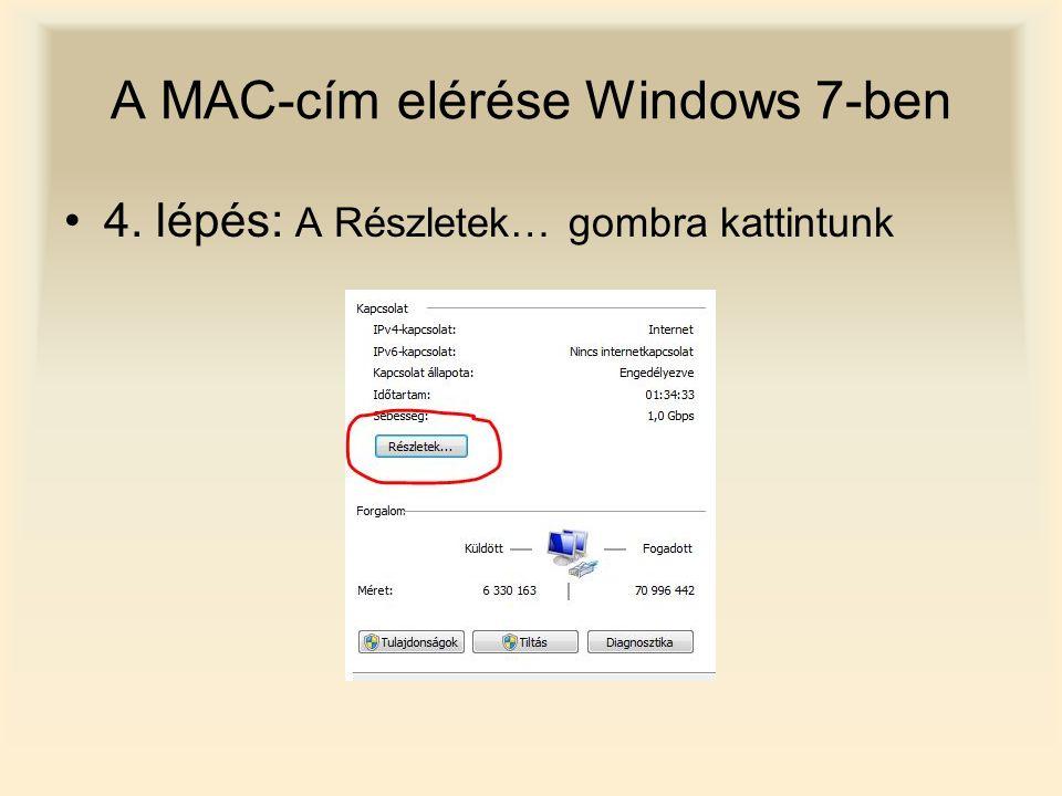 A MAC-cím elérése Windows 7-ben 4. lépés: A Részletek… gombra kattintunk