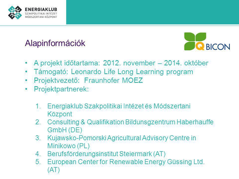 Alapinformációk A projekt időtartama: 2012. november – 2014.
