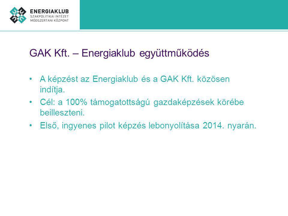 GAK Kft. – Energiaklub együttműködés A képzést az Energiaklub és a GAK Kft.