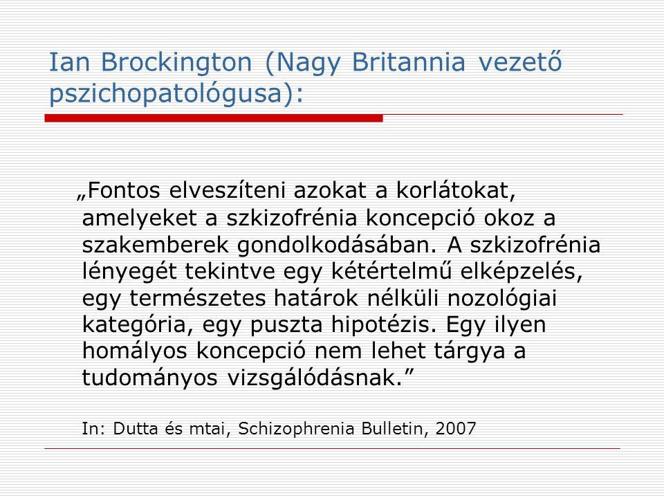 """Ian Brockington (Nagy Britannia vezető pszichopatológusa): """"Fontos elveszíteni azokat a korlátokat, amelyeket a szkizofrénia koncepció okoz a szakemberek gondolkodásában."""