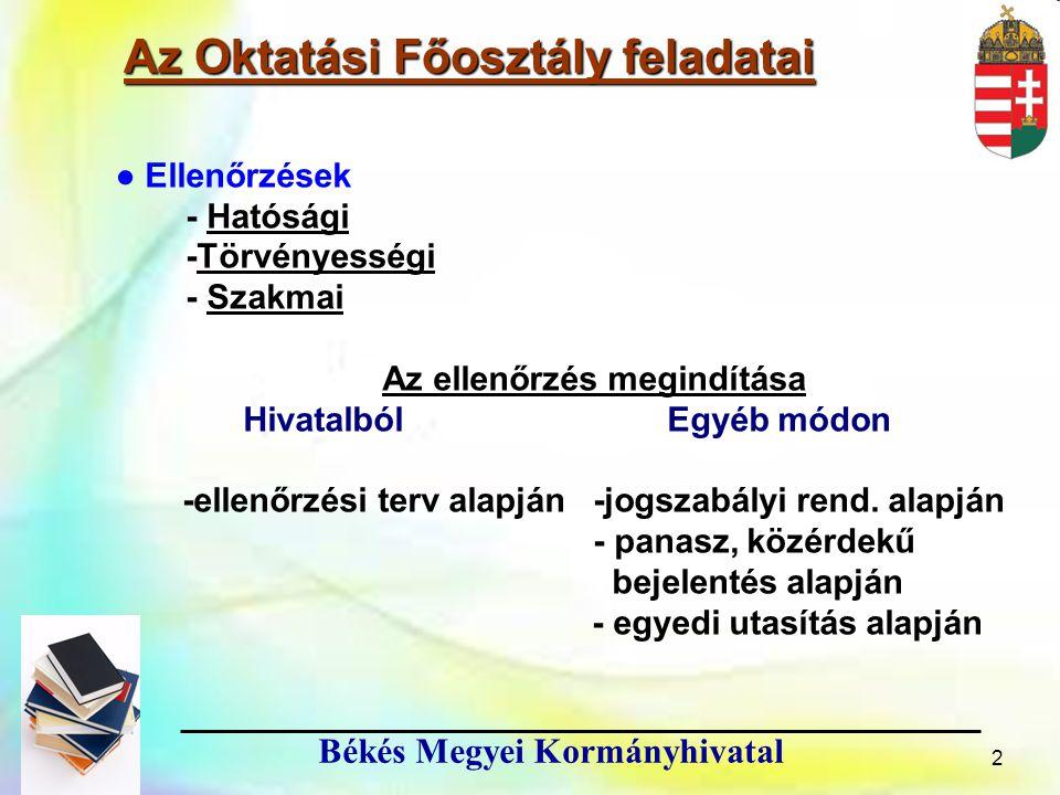 13 Békés Megyei Kormányhivatal A tanév rendjében meghatározott feladatok 5.