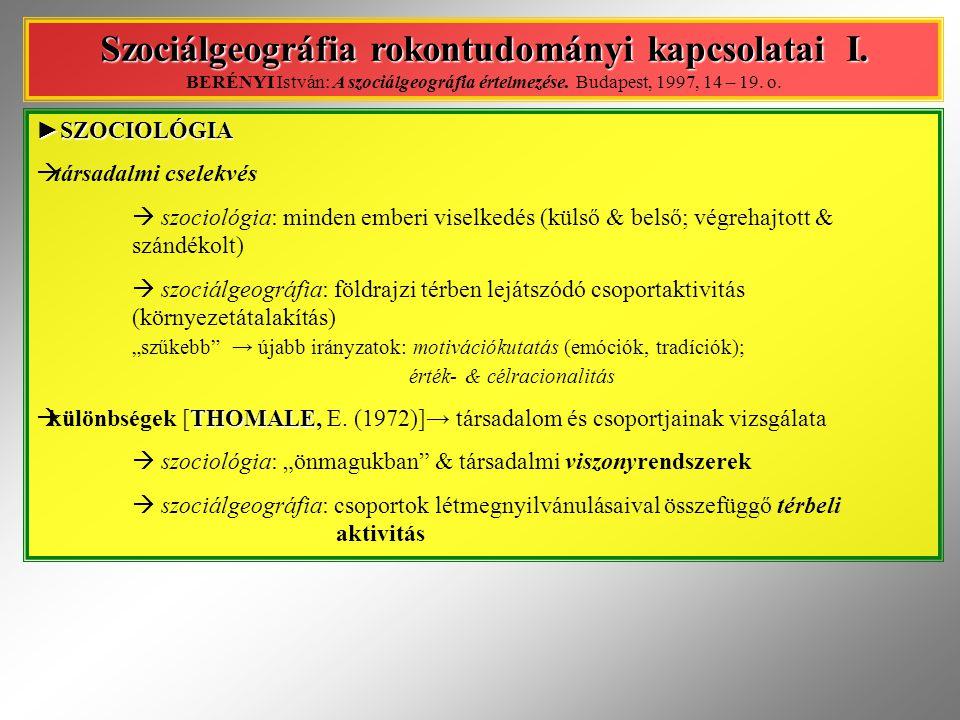 ► KULTURÁLIS ANTROPOLÓGIA Szociálgeográfia rokontudományi kapcsolatai II.