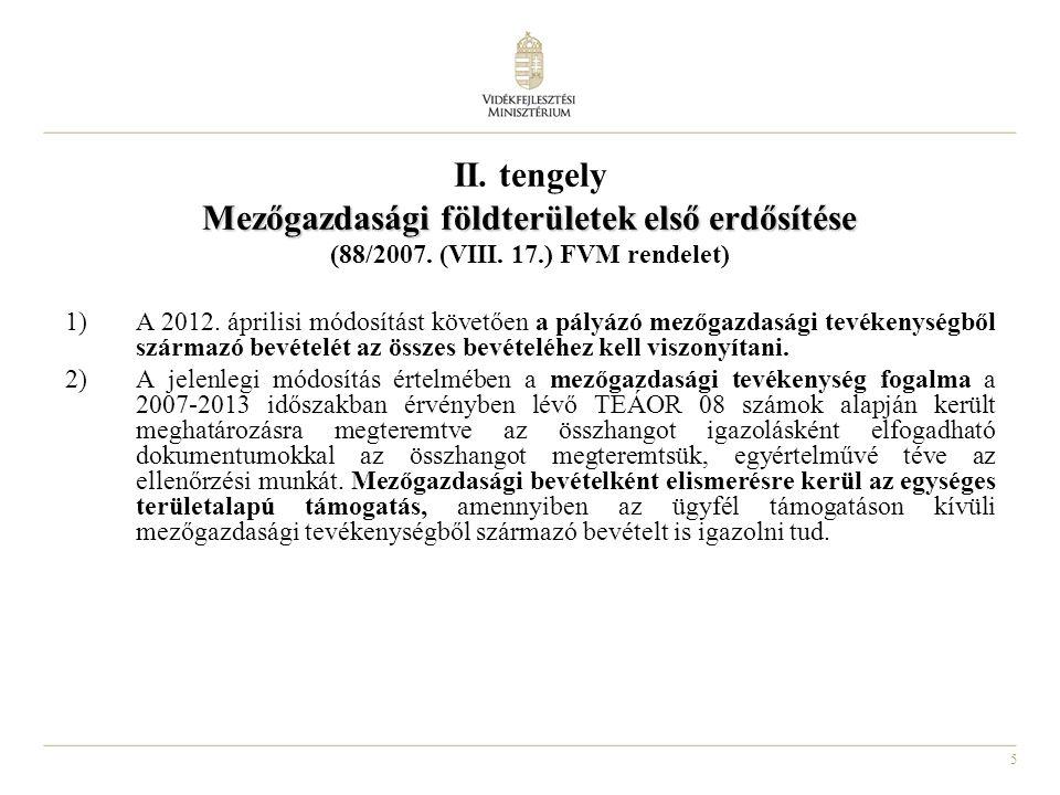 5 II. tengely Mezőgazdasági földterületek első erdősítése (88/2007.