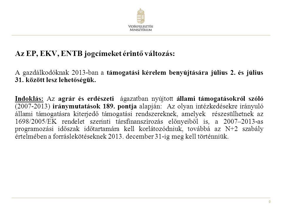 6 Az EP, EKV, ENTB jogcímeket érintő változás: A gazdálkodóknak 2013-ban a támogatási kérelem benyújtására július 2.