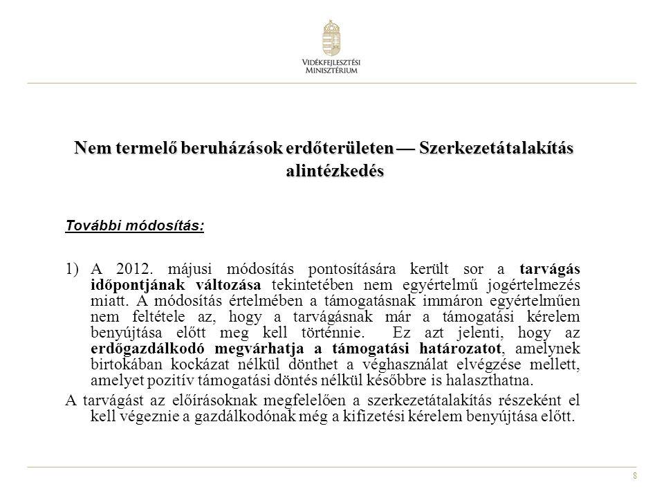 8 Nem termelő beruházások erdőterületen — Szerkezetátalakítás alintézkedés További módosítás: 1)A 2012.