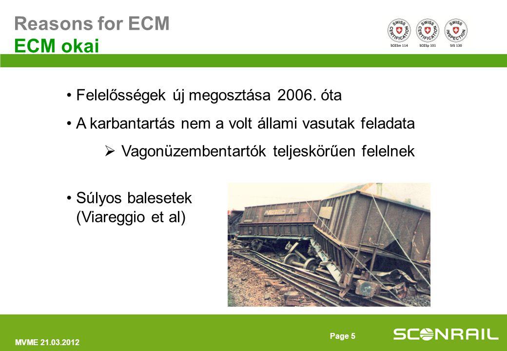 MVME 21.03.2012 Page 6 Hogyan érhető el a karbantartás azonos szintje minden vagonra egész Európában.