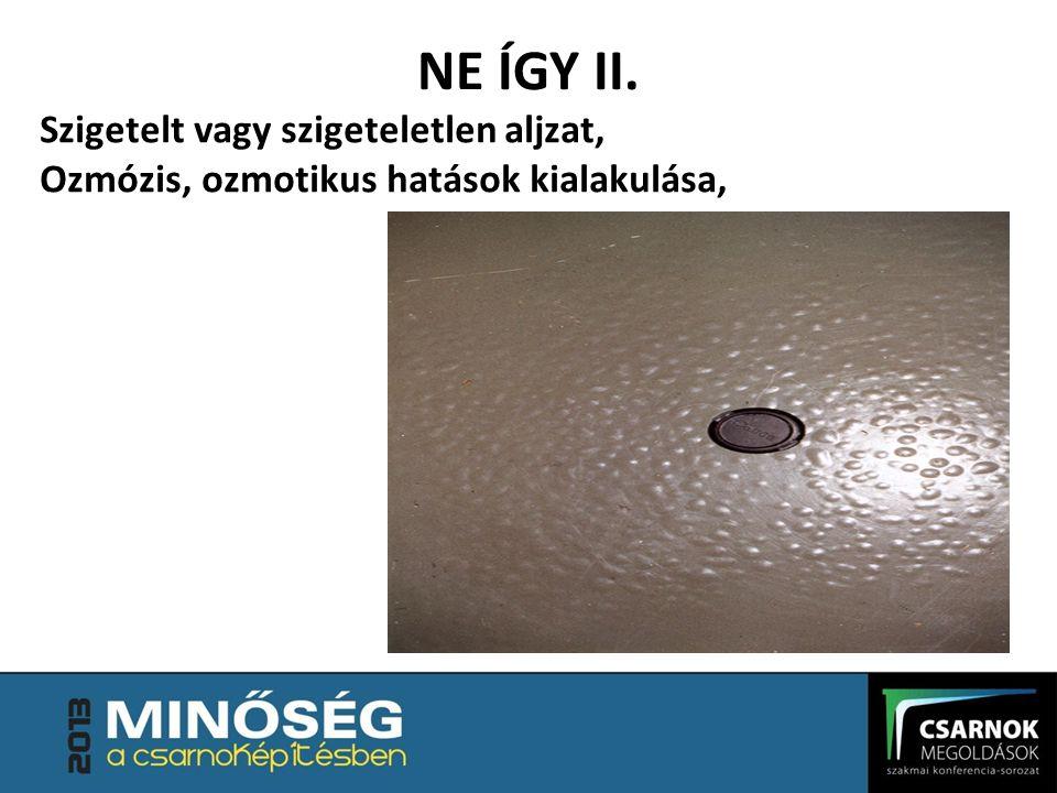 NE ÍGY II. Szigetelt vagy szigeteletlen aljzat, Ozmózis, ozmotikus hatások kialakulása,