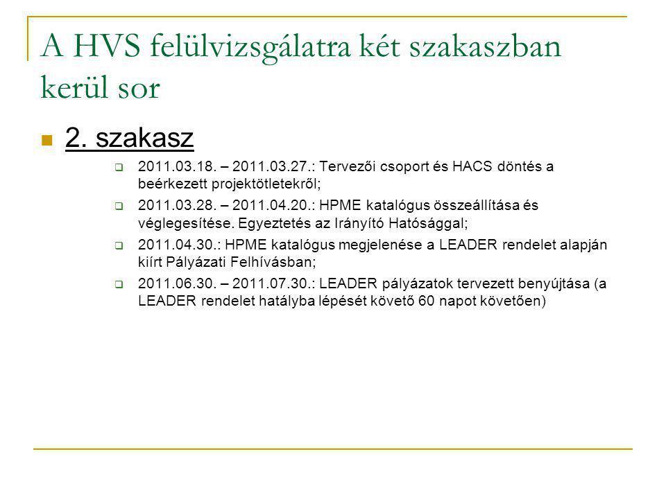 A HVS felülvizsgálatra két szakaszban kerül sor 2.