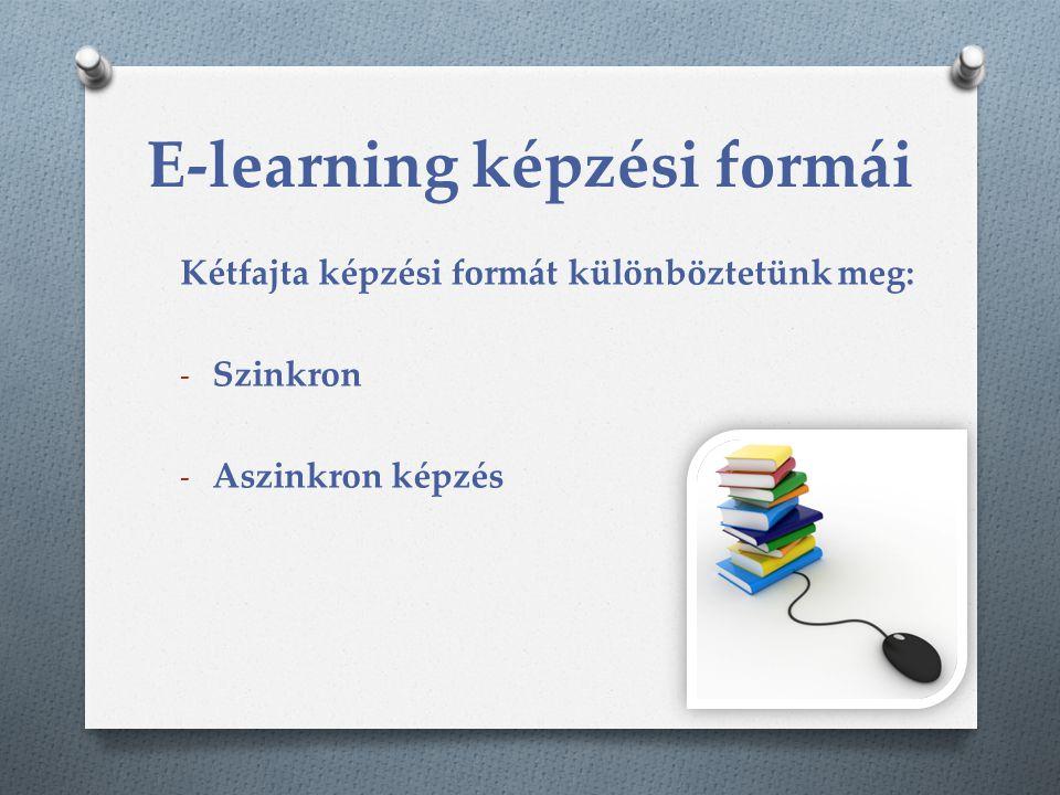 E-learning képzési formái Kétfajta képzési formát különböztetünk meg: - Szinkron - Aszinkron képzés